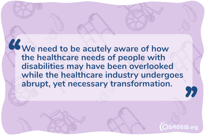 Osmosis illustration of text stating that the needs of people with disabilities may have been overlooked while the healthcare industry responds to COVID-19.