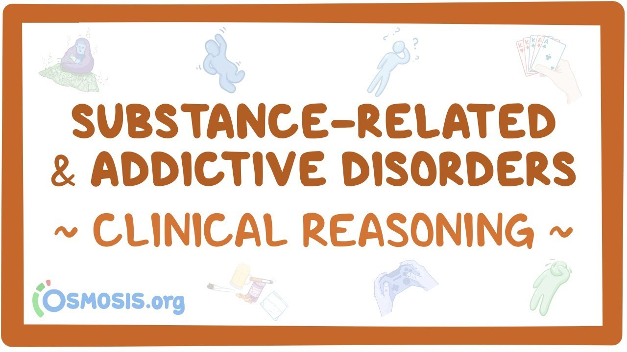 Clinical Reasoning: Substance-related addiction disorders