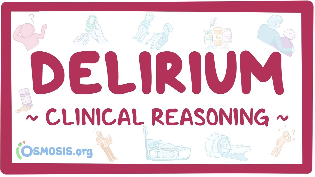 Clinical Reasoning: Delirium