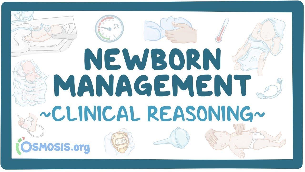 Clinical Reasoning: Newborn Management